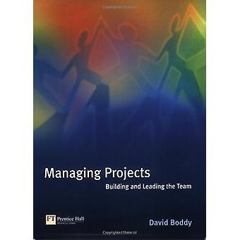 Verwalten von Projekten - Aufbau und Leitung des Teams von David Boddy - 978
