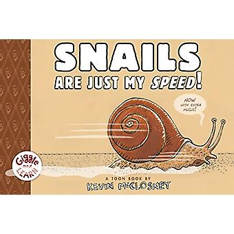 Snails Are Just My Speed by Kevin McCloskey
