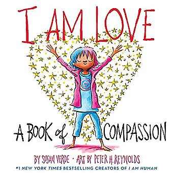 I Am Love - A Book of Compassion by Susan Verde - 9781419737268 Book