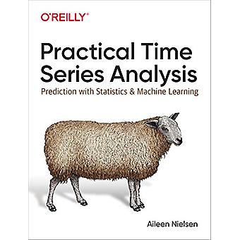 Practical Time Series Analysis - Prediction with Statistics and Machin