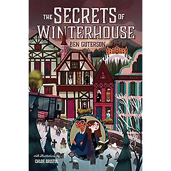 The Secrets of Winterhouse by Ben Guterson - 9781250233523 Book