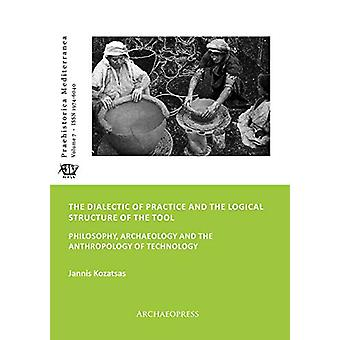 The Dialectic of Practice and the Logical Structure of the Tool - Phil