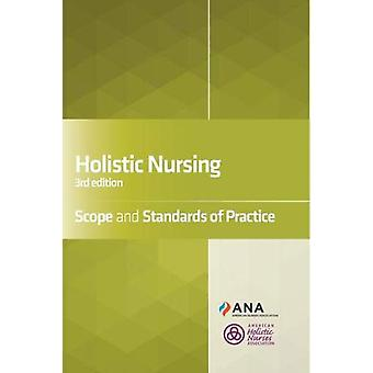 Holistic Nursing - Scope and Standards of Practice by Ana - 9781947800