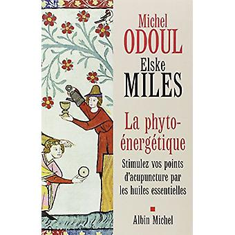 Phyto-Energetique (La) by Michel Odoul - 9782226153432 Book