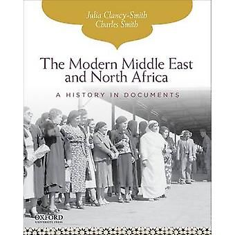 The Modern Middle East and North Africa - A History in Documents by Ju