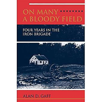 On Many a Bloody Field : Four Years in the Iron Brigade