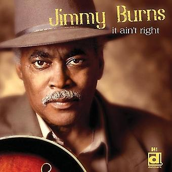 Jimmy Burns - importation USA It Ain't Right [CD]