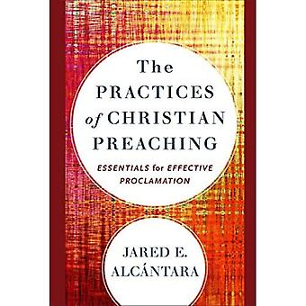 The Practices of Christian Preaching: Essentials for Effective Proclamation