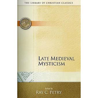 التصوف في العصور الوسطى المتأخرة بواسطة راي C. بيتري -- 9780664241636 كتاب