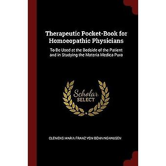 Therapeutic Pocket-Book for Homoeopathic Physicians - To Be Used at th
