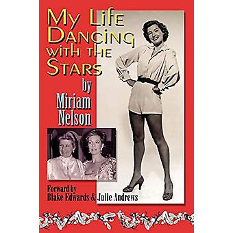My Life Dancing with the Stars by Miriam Nelson - 9781593933333 Book