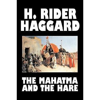 The Mahatma and the Hare by H. Rider Haggard - Fiction - Fantasy - Hi