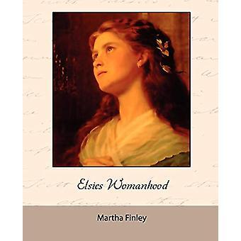 Elsie's Womanhood by Martha Finley - 9781605973937 Book