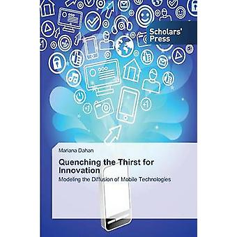 Quenching the Thirst for Innovation by Dahan Mariana - 9783639666953