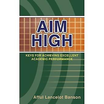 Aim High: Keys for Achieving Excellent Academic Performance