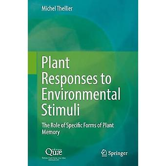 Plant Responses to Environmental Stimuli by Michel Thellier