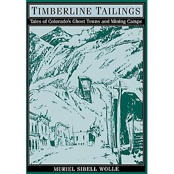 Timberline Tailings by Muriel Sibell Wolle