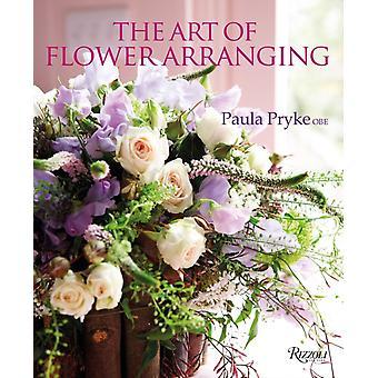 The Art of Flower Arranging by Paula Pryke