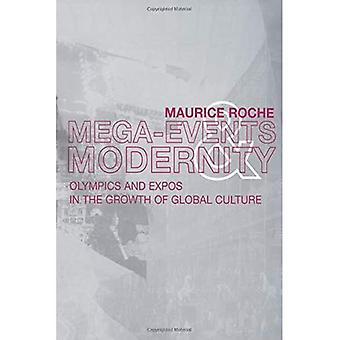 Megaevents and Modernity: Olympics, Expos and the Growth of Global Culture