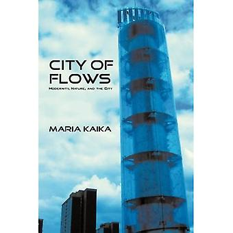 City of Flows: Modernity, Nature and the City