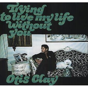 Otis Clay - Trying to Live My Life Without You [Vinyl] USA import