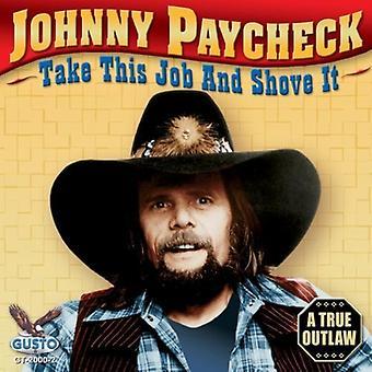 Johnny Paycheck - Take This Job & Shove It [CD] USA import