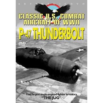 Classic U.S.Combat Aircraft of WWII-P-47 [DVD] USA import