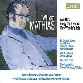 W. Mathias - William Mathias: Ave Rex; Elegy for a Prince; This Worlde's Joie [CD] USA import