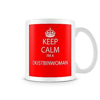 Keep Calm I'm A Dustbinwoman Printed Mug