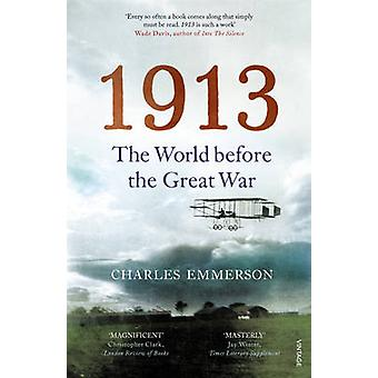1913 - The World Before the Great War by Charles Emmerson - 9780099575