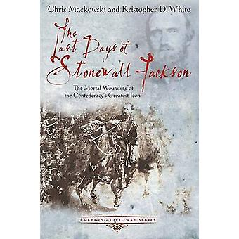 The Last Days of Stonewall Jackson - The Mortal Wounding of the Confed