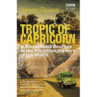 Tropic of Capricorn - Circling the World on a Southern Adventure by Si
