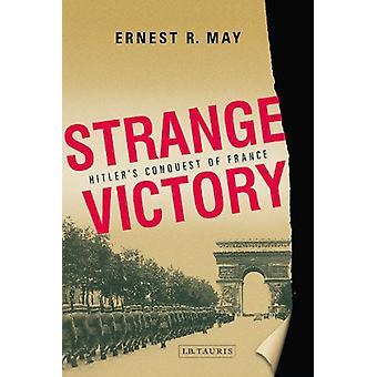 Outo voitto - Hitlerin valloitus Ranskassa Ernest R. voi - 97818
