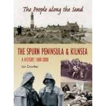 Die Menschen entlang der Sand - Halbinsel Spurn & Kilnsea - eine Geschichte