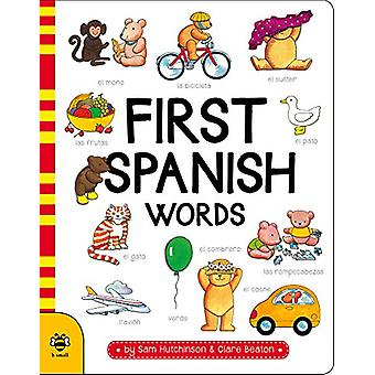 First Spanish Words by Sam Hutchinson - Clare Beaton - 9781911509035