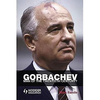 Gorbatjov: Mannen av nittonhundratalet? (Rykte)