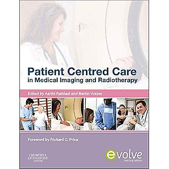 Patient Centered Care in Medical Imaging and Radiotherapy, 1e