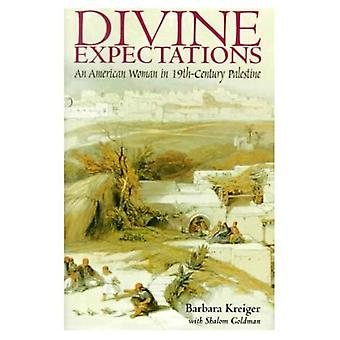 Göttlichen Erwartungen: Eine Amerikanerin im Palästina des 19. Jahrhunderts