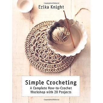 Simpel hækle: En hel hvor-hen til-Hæklet Workshop med 20 projekter