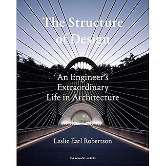 The Structure of Design: An Engineer's Extraordinary Life in Architecture