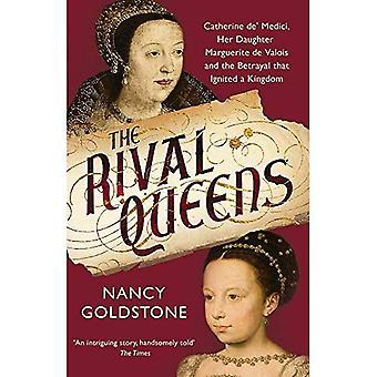 Les reines du Rival: Catherine de Médicis, sa fille Marguerite de Valois et la trahison qui a enflammé un Royaume