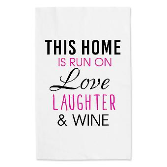 This Home Is Run On Love Laughter And Wine White Tea Towel