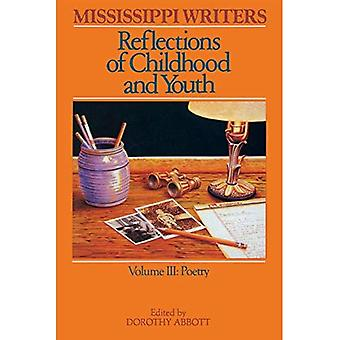 Mississippi Writers: Reflections of Childhood and Youth: Volume III: Poetry