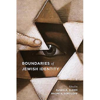 Boundaries of Jewish Identity by Susan A. Glenn - Naomi B. Sokoloff -