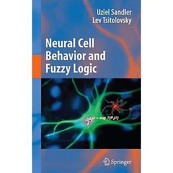 Neuronale Zelle Verhalten und das Wesen der Nervenzellen und der Mathematik des Gefühls von Sandler & Uziel Fuzzy-Logik