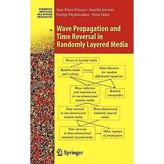 Wave Propagation and Time Reversal in Randomly Layered Media by Fouque & JeanPierre