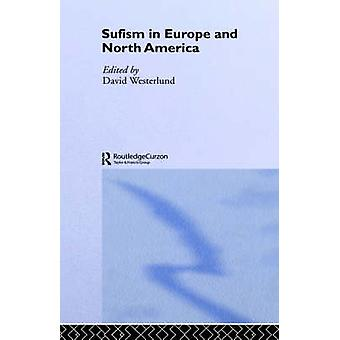 Sufism in Europe and North America by Westerlund & D.