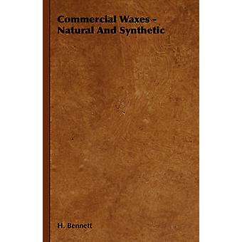 Commercial Waxes  Natural and Synthetic by Bennett & H.