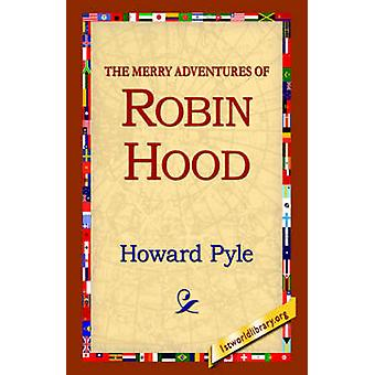 The Merry Adventures of Robin Hood by Pyle & Howard