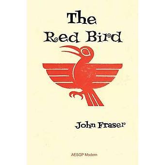 The Red Bird by Fraser & John